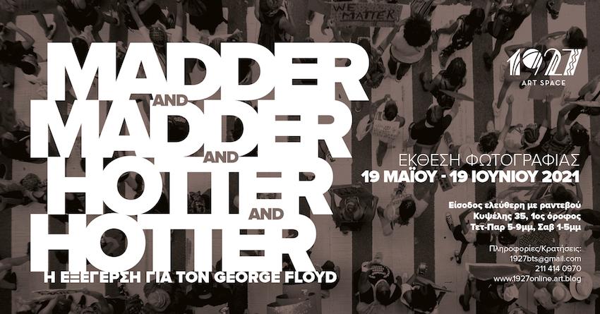 Madder and Madder and Hotter and Hotter: Η εξέγερση για τον George Floyd