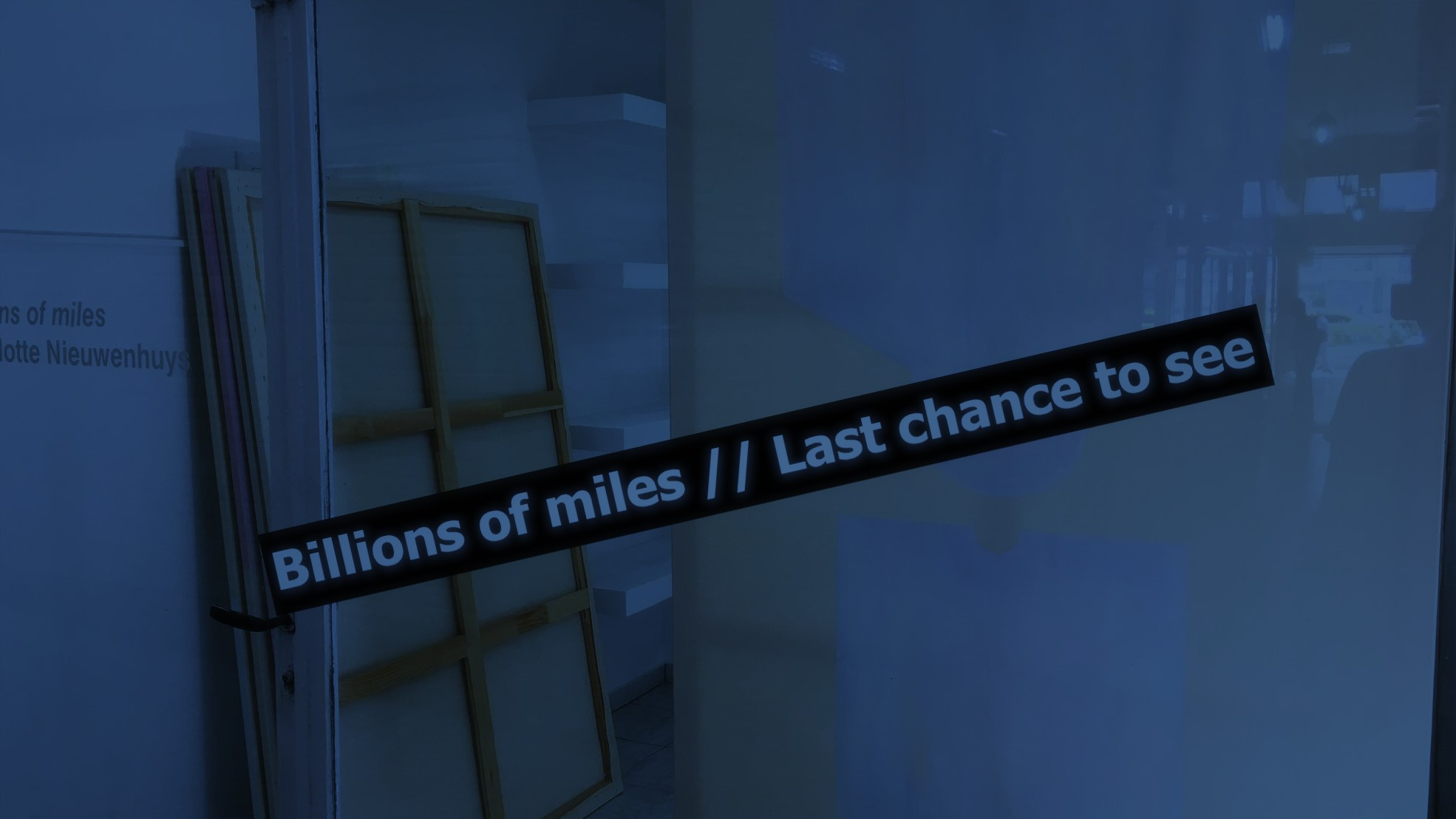 Billions of miles  // Last chance to see