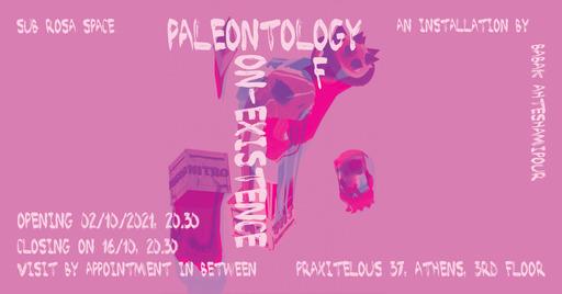 Paleontology of Non-Existence: Babak Ahsteshamipour